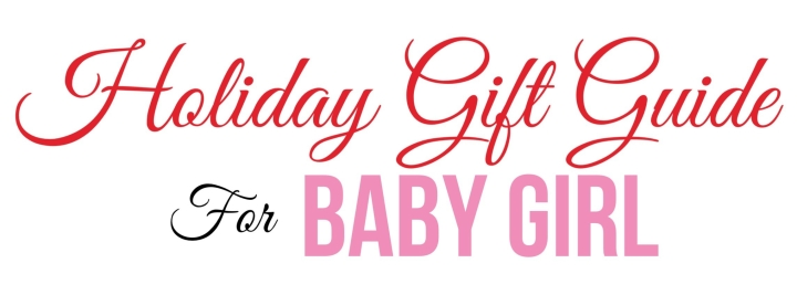 Holiday Gift Guide For Baby Girl